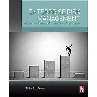 Enterprise Risk Management - A Common Framework for the Entire Organiz
