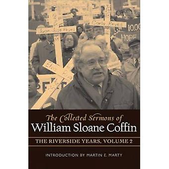 Collected Sermons of William Sloane Coffin - The Riverside Years - v. 2