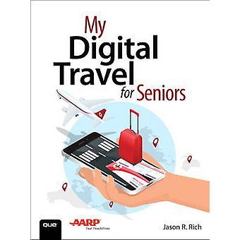 My Digital Travel for Seniors by Jason R. Rich - 9780789757951 Book