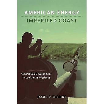 American Energy - Imperiled Coast - Oil and Gas Development in Louisia
