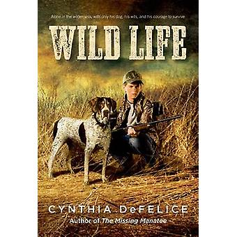 Wild Life by Cynthia C DeFelice - 9781250034076 Book