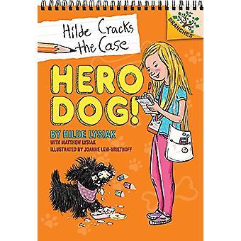 Hero Dog! by Hilde Lysiak - 9781338141566 Book