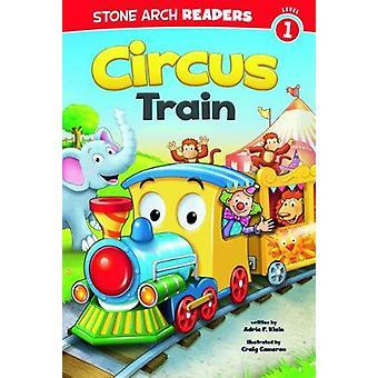 Circus Train by Adria F Klein - Craig Cameron - 9781434248831 Book