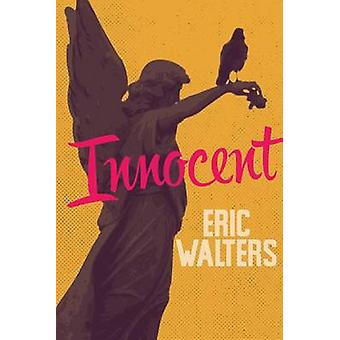Innocent by Eric Walters - 9781459806658 Book