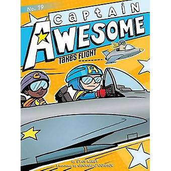Captain Awesome Takes Flight by Stan Kirby - 9781481494410 Book