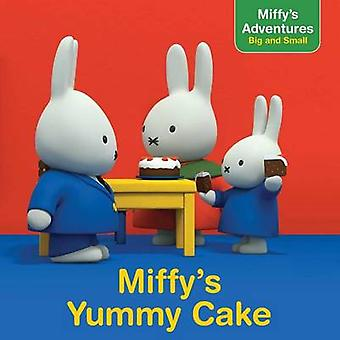 Miffy's Yummy Cake by Cala Spinner - 9781481469777 Book