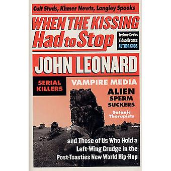When the Kissing Had to Stop by John Leonard - 9781565845336 Book
