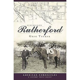 Remembering Rutherford by Gregory Tucker - Greg Tucker - 978159629949