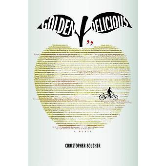 Golden Delicious by Christopher Boucher - 9781612195100 Book