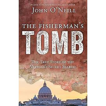 The Fisherman's Tomb - The True Story of the Vatican's Secret Search b