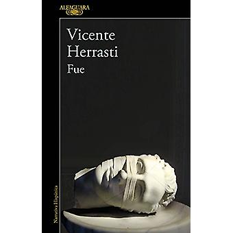 Fue / It Was by Vicente Herrasti - 9786073158978 Book