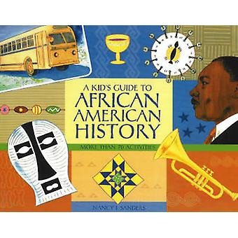 Kid's Guide to African American History - More Than 70 Activities by N