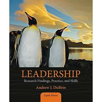 Leadership Research Findings Practice and Skills Revised by DuBrin & Andrew J