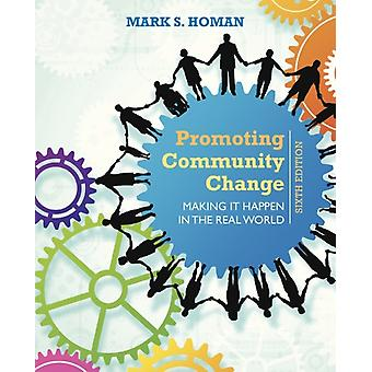 Promoting Community Change: Making It Happen in the Real World (Paperback) by Homan Mark