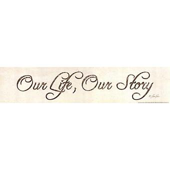 Our Life Our Story Poster Print by Lauren Rader (18 x 4)