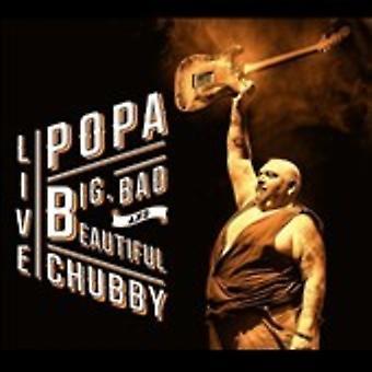 Popa Chubby - Big Bad & Beautiful - Live [CD] USA import