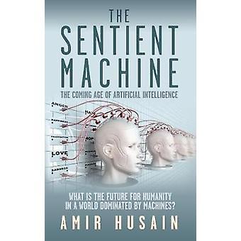 La Machine Sentient - l'ère de la venue de l'Intelligence artificielle par Am