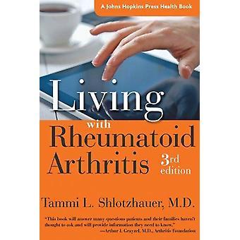 Viver com artrite reumatoide (3ª edição revisada) por Tammi L. Sh