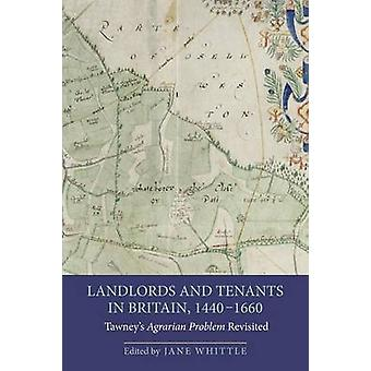 Landlords and Tenants in Britain - 1440-1660 - Tawney's Agrarian Probl
