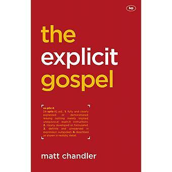 The Explicit Gospel by Matt Chandler - 9781844745784 Book