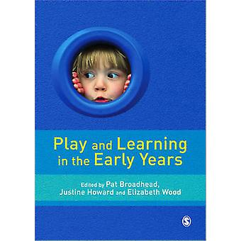 Play and Learning in the Early Years - From Research to Practice by Pa