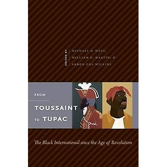 From Toussaint to Tupac - The Black International Since the Age of Rev
