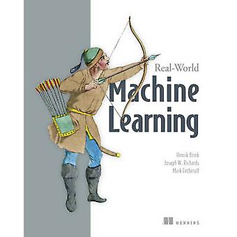 RealWorld Machine Learning by Henrick Brink