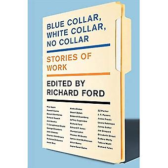 White Collar, Blue Collar, No Collar: Stories of Work