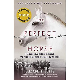 The Perfect Horse: The Daring U.S. Mission to Rescue the Priceless Stallions Kidnapped by the Nazis (Paperback)