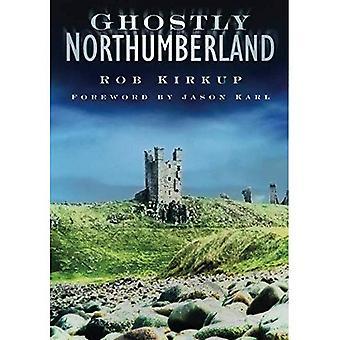 Geisterhafte Northumberland [illustriert]