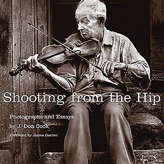 Aus der Hüfte geschossen: Fotos und Essays