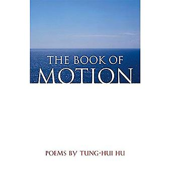 The Book of Motion: Poems by Tung-Hui Hu (Contemporary Poetry)