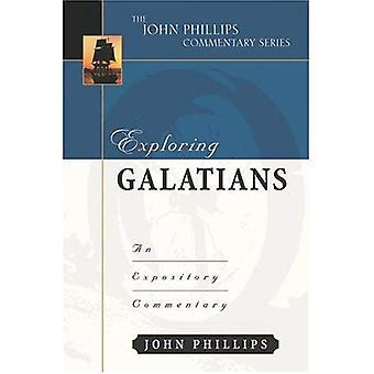 Exploring Galatians (John Phillips Commentary Series)
