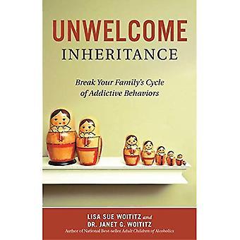 Unwelcome Inheritance: Break Your Family's Cycle of Addictive Behaviors