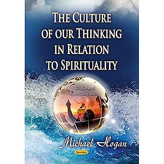 The Culture of our Thinking in Relation to Spirituality (Religion Spirituality Series)