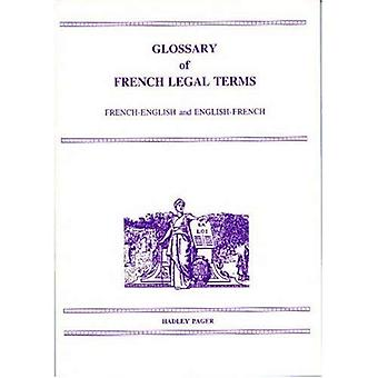 Glossary of French Legal Terms: French-English, English-French