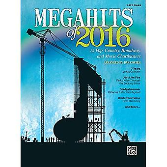 Megahits of 2016: 12 Pop, Country, Broadway, and Movie Chartbusters (Easy Piano) (Megahits)