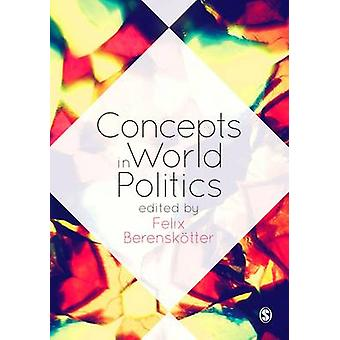 Concepts in World Politics by Felix Berenskoetter - 9781446294284 Book