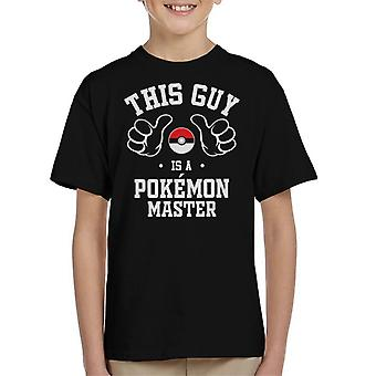 This Guy Is A Pokemon Master Kid's T-Shirt