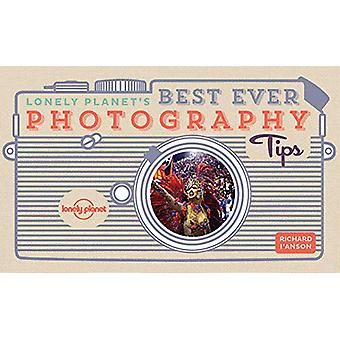Lonely Planet's Best Ever Photography Tips by Lonely Planet - 9781786