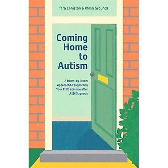 Voltando para casa ao autismo - uma abordagem de sala por sala para apoiar seu Chi