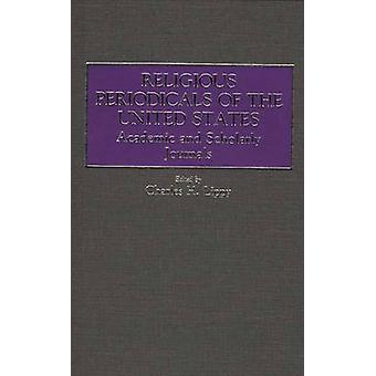 Religiöse Zeitschriften von den Vereinigten Staaten akademische und wissenschaftliche Zeitschriften von Lippy & Charles H.