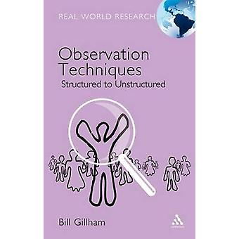Observation Techniques by Gillham & Bill