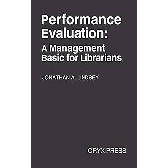 Performance Evaluation A Management Basic for Librarians by Lindsey & Jonathan A.