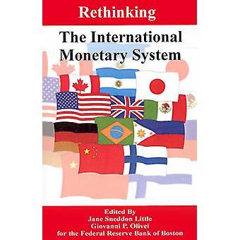 Rethinking the International Monetary System by Little & Jane Sneddon