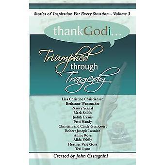 God zij dank ik... Gezegevierd door tragedie van Castagnini & John