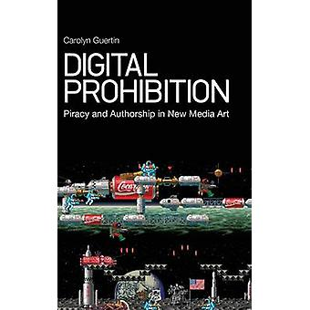 Digital Prohibition by Guertin & Carolyn
