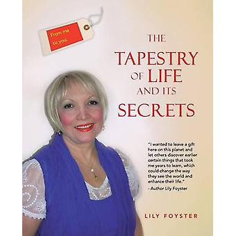 From Me to You the Tapestry of Life and Its Secrets by Foyster & Lily