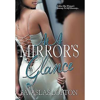 At a Mirrors Glance by Lofton & Savaslas