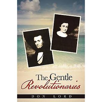 The Gentle Revolutionaries by Lord & Don